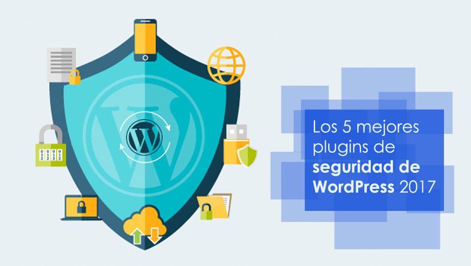 Los 5 mejores plugins de seguridad de WordPress 2017 | bcnwebteam